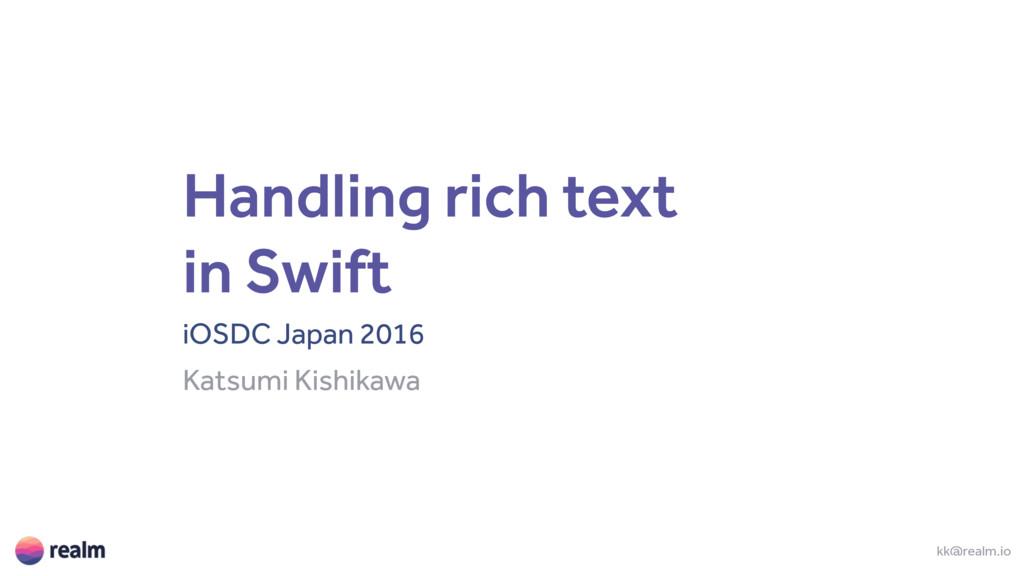 Handling rich text in Swift iOSDC Japan 2016 Ka...