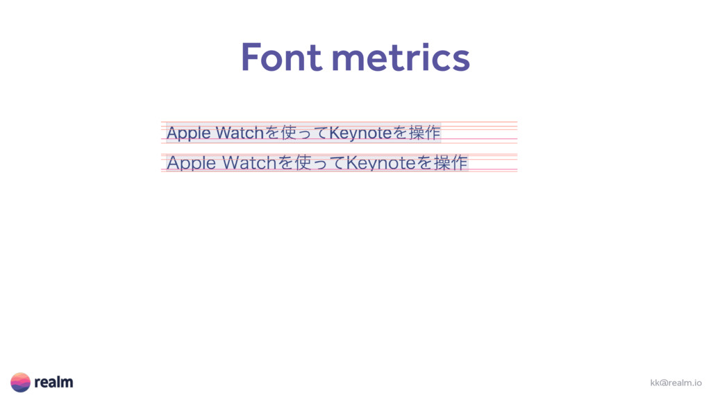 kk@realm.io Font metrics