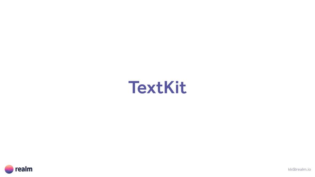 TextKit kk@realm.io