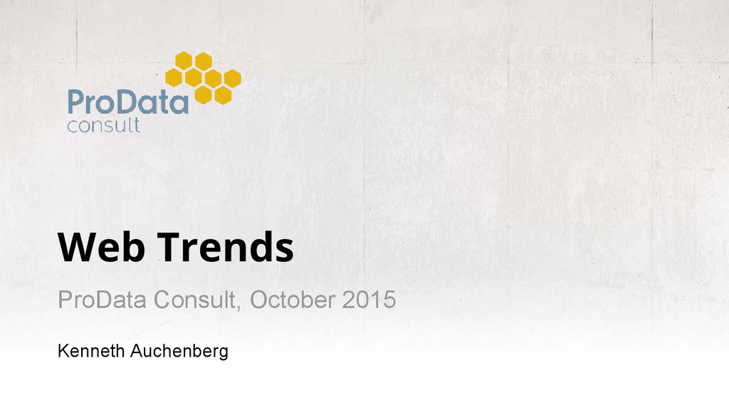 Web Trends ProData Consult, October 2015 Kennet...