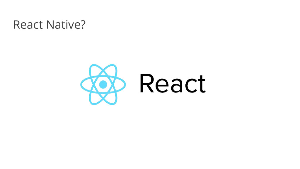 React Native?