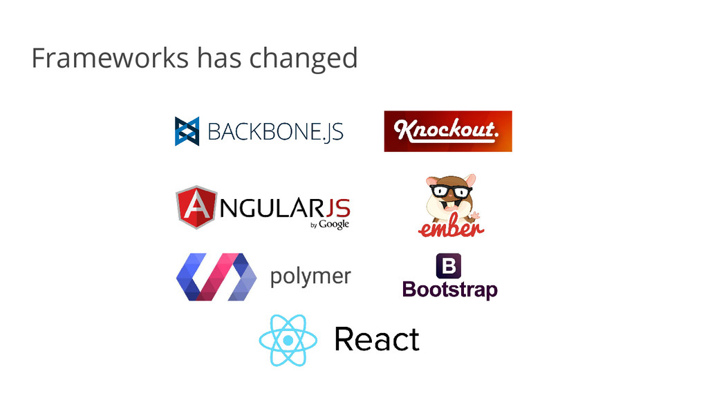 Frameworks has changed
