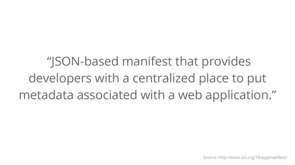 """JSON-based manifest that provides developers w..."
