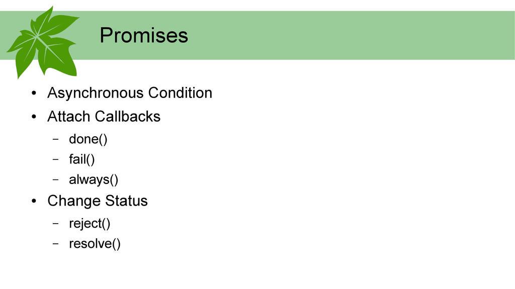 Promises ● Asynchronous Condition ● Attach Call...