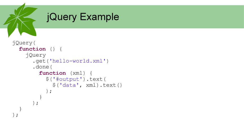 jQuery Example jQuery( function () { jQuery .ge...