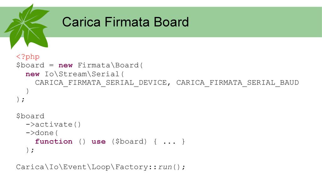 Carica Firmata Board <?php $board = new Firmata...