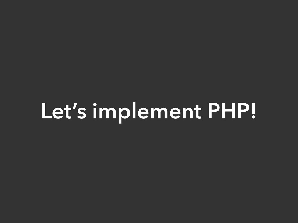 Let's implement PHP!
