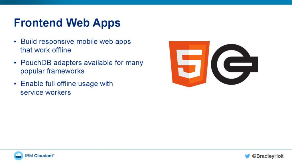 @BradleyHolt! Frontend Web Apps • Build respon...