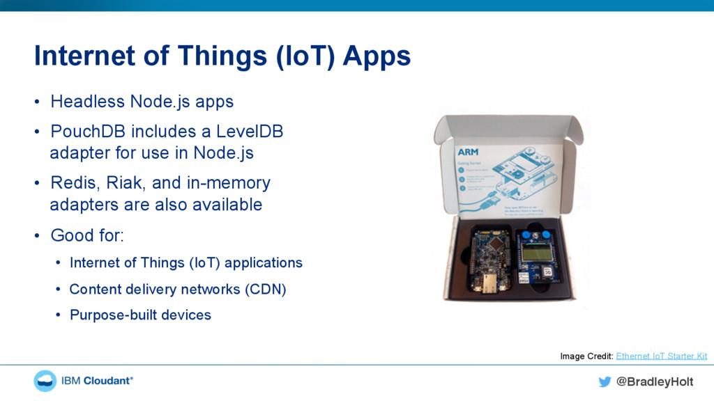 @BradleyHolt! Internet of Things (IoT) Apps • ...