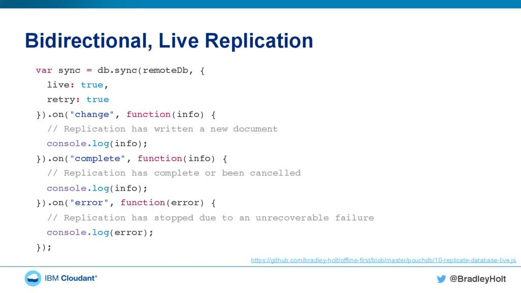 @BradleyHolt! Bidirectional, Live Replication v...