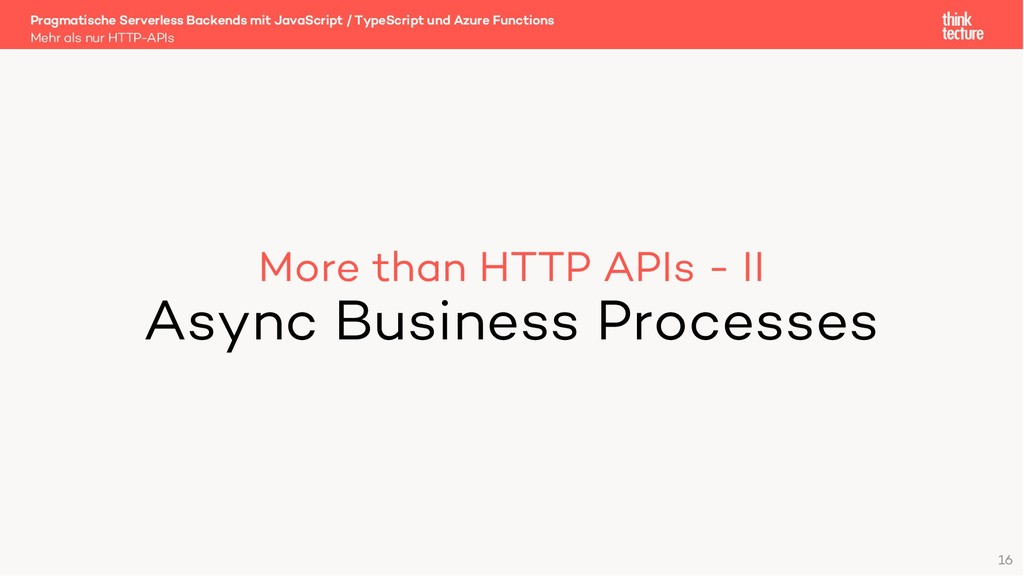 More than HTTP APIs - II Async Business Process...