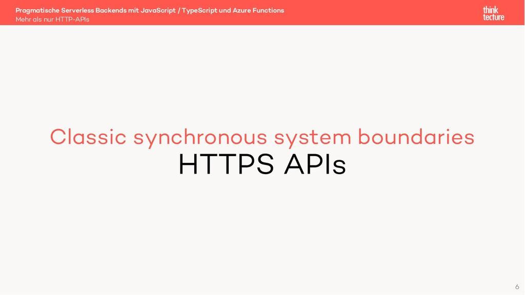 Classic synchronous system boundaries HTTPS API...