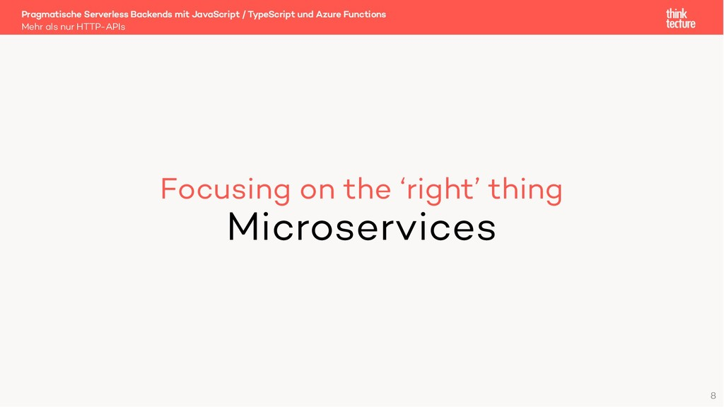 Focusing on the 'right' thing Microservices Meh...