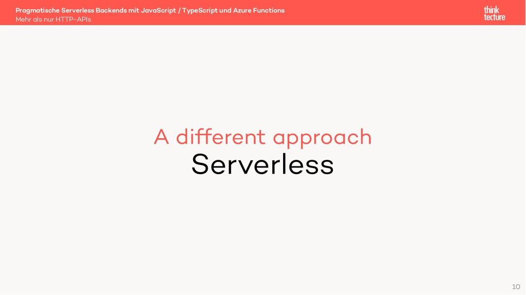 A different approach Serverless Mehr als nur HT...