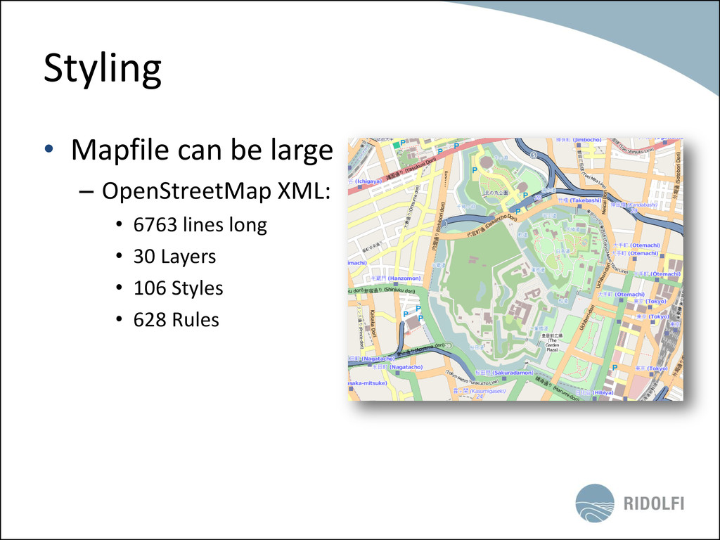 Styling • Mapfile can be large – OpenStreetMap ...