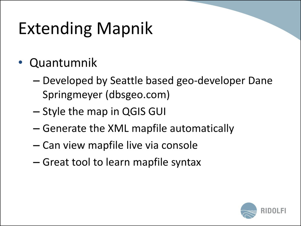 Extending Mapnik • Quantumnik – Developed by Se...