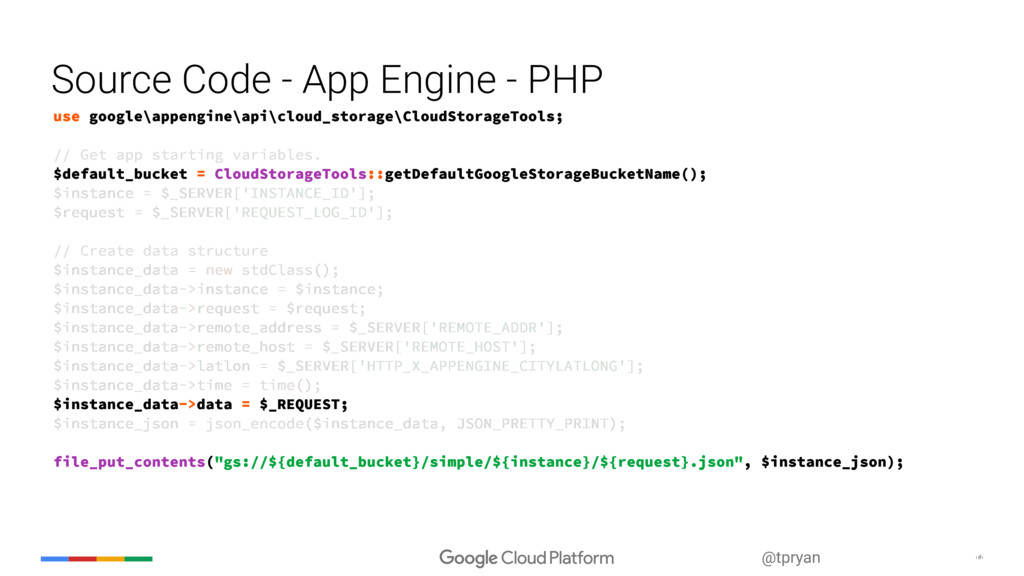 ‹#› @tpryan Source Code - App Engine - PHP use ...
