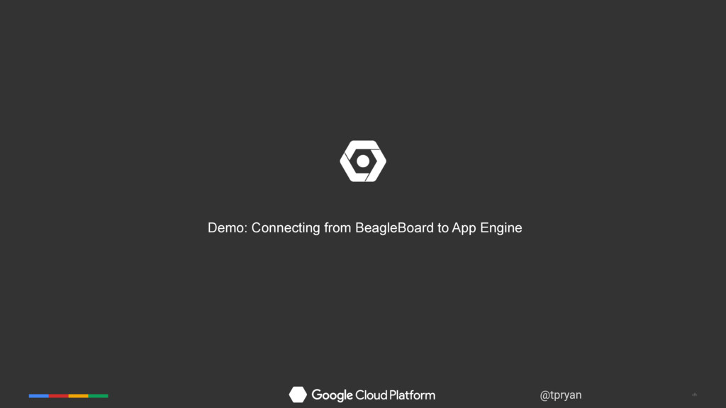‹#› @tpryan Demo: Connecting from BeagleBoard t...