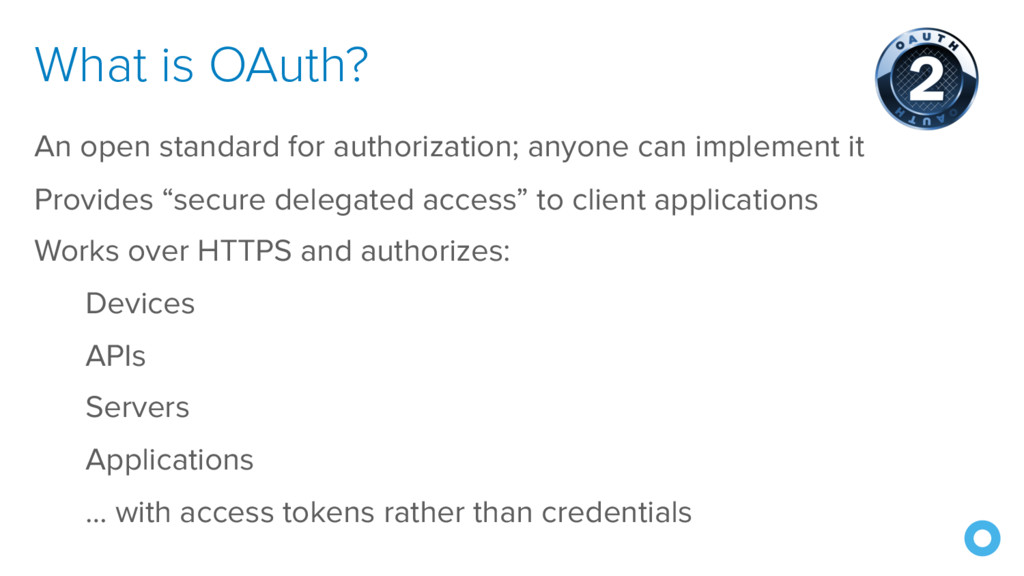 An open standard for authorization; anyone can ...