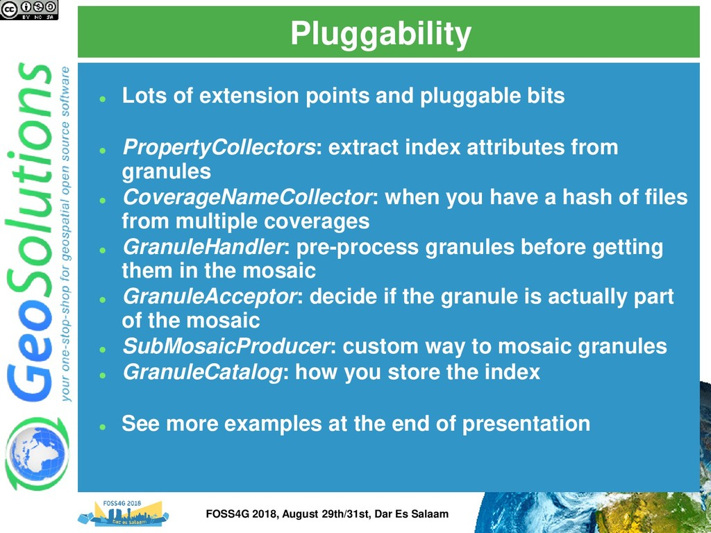 Pluggability ⚫ Lots of extension points and plu...