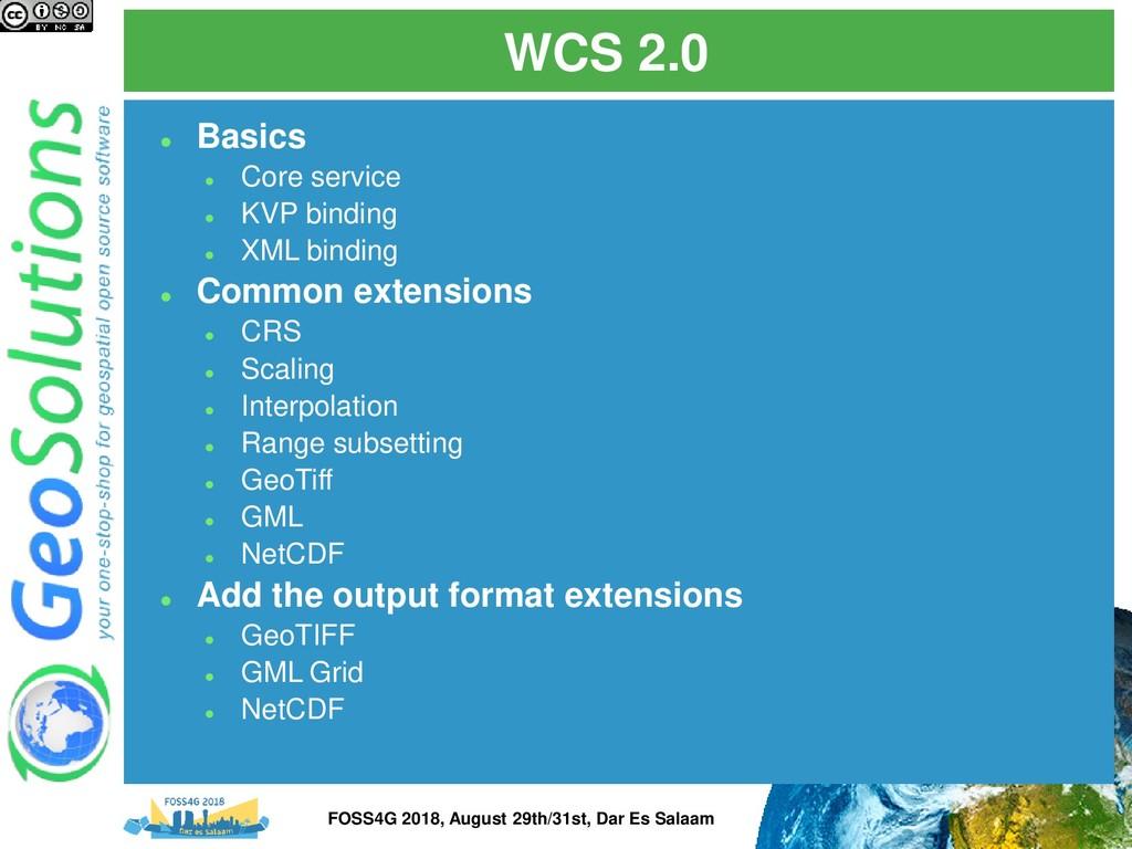 WCS 2.0 ⚫ Basics ⚫ Core service ⚫ KVP binding ⚫...