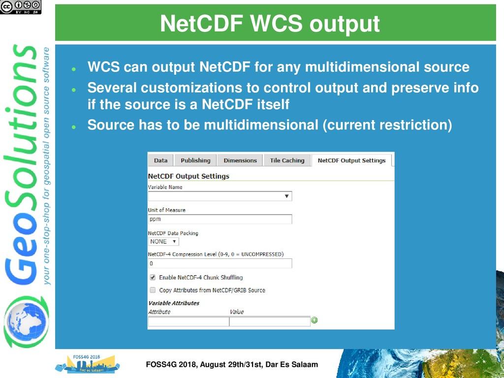 NetCDF WCS output ⚫ WCS can output NetCDF for a...