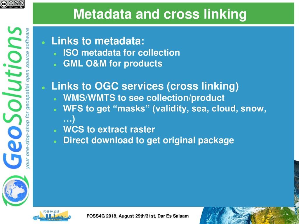 Metadata and cross linking ⚫ Links to metadata:...