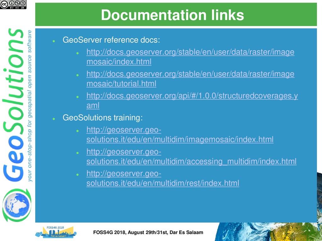 Documentation links ⚫ GeoServer reference docs:...