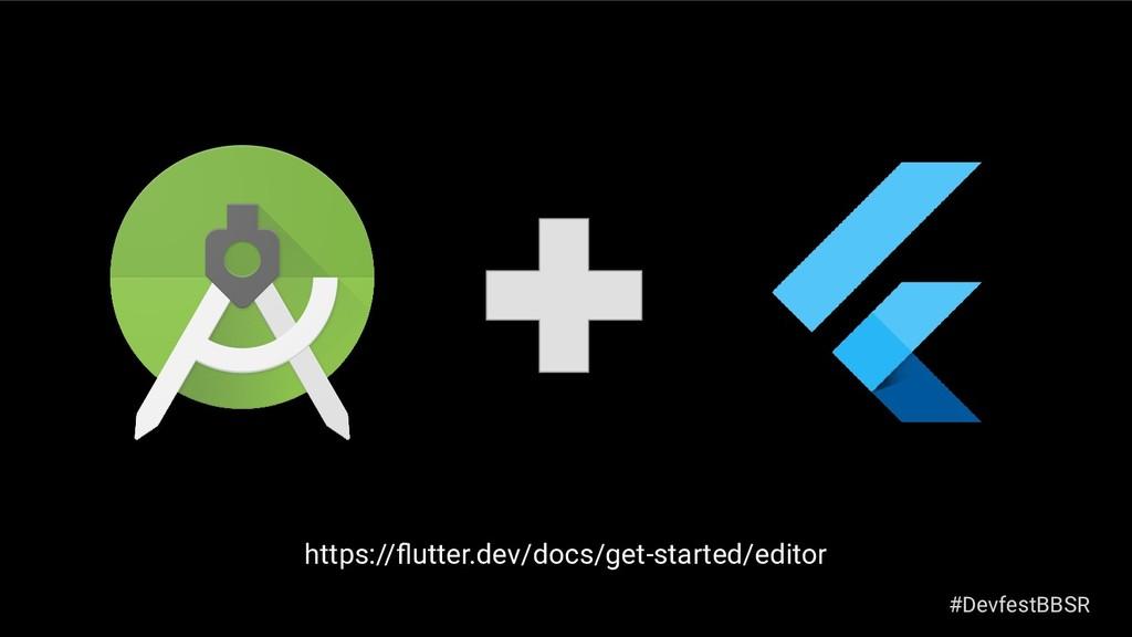https://flutter.dev/docs/get-started/editor #Dev...