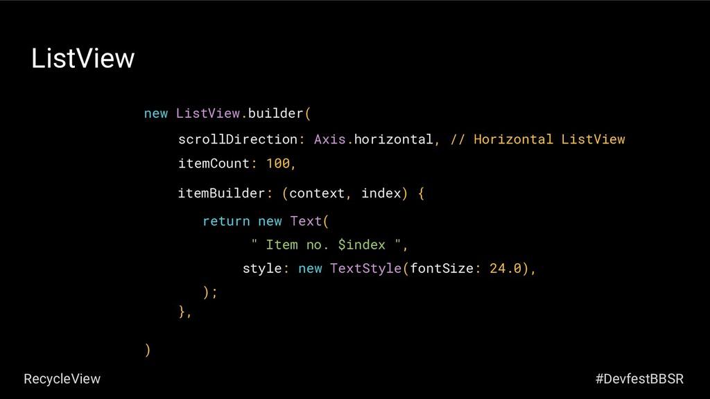 ListView new ListView.builder( ) itemBuilder: (...