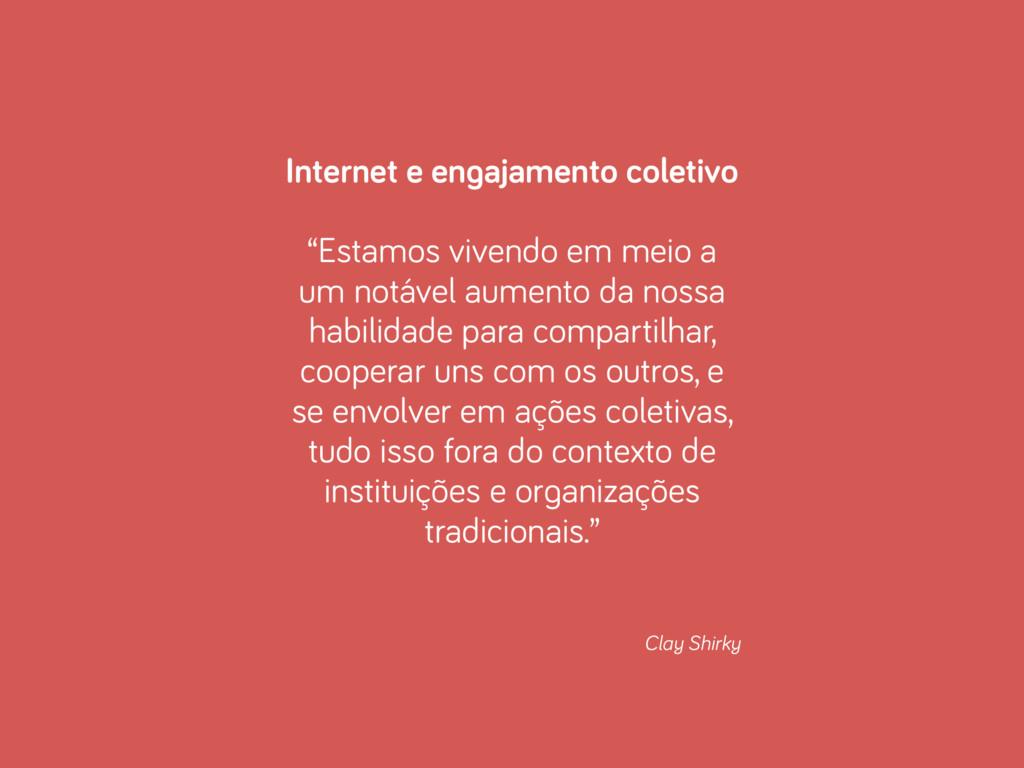 """Internet e engajamento coletivo ! """"Estamos vive..."""