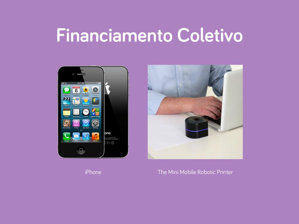 Financiamento Coletivo iPhone The Mini Mobile R...