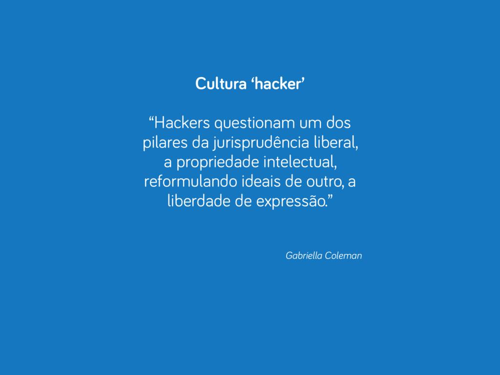 "Cultura 'hacker' ! ""Hackers questionam um dos p..."