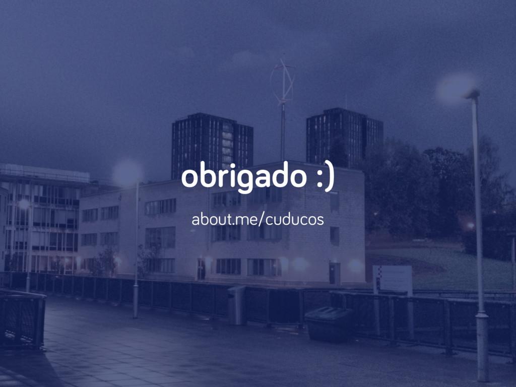 obrigado :) about.me/cuducos