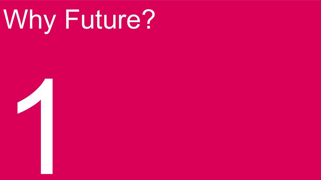 Why Future? 1