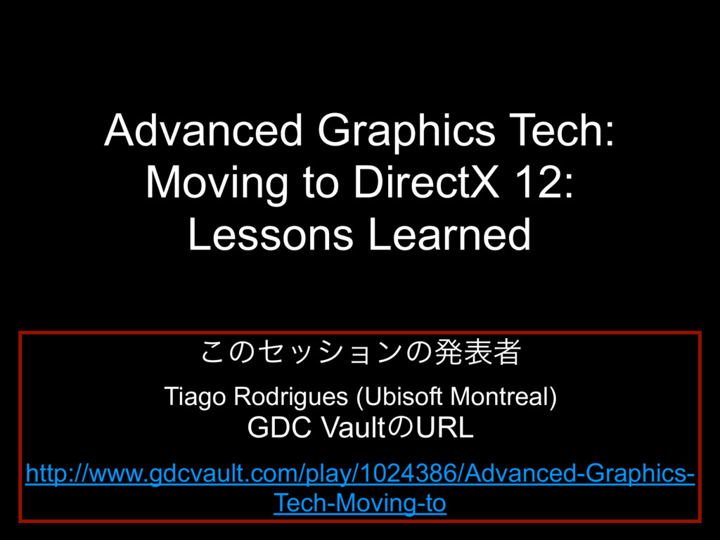 Advanced Graphics Tech: Moving to DirectX 12: L...