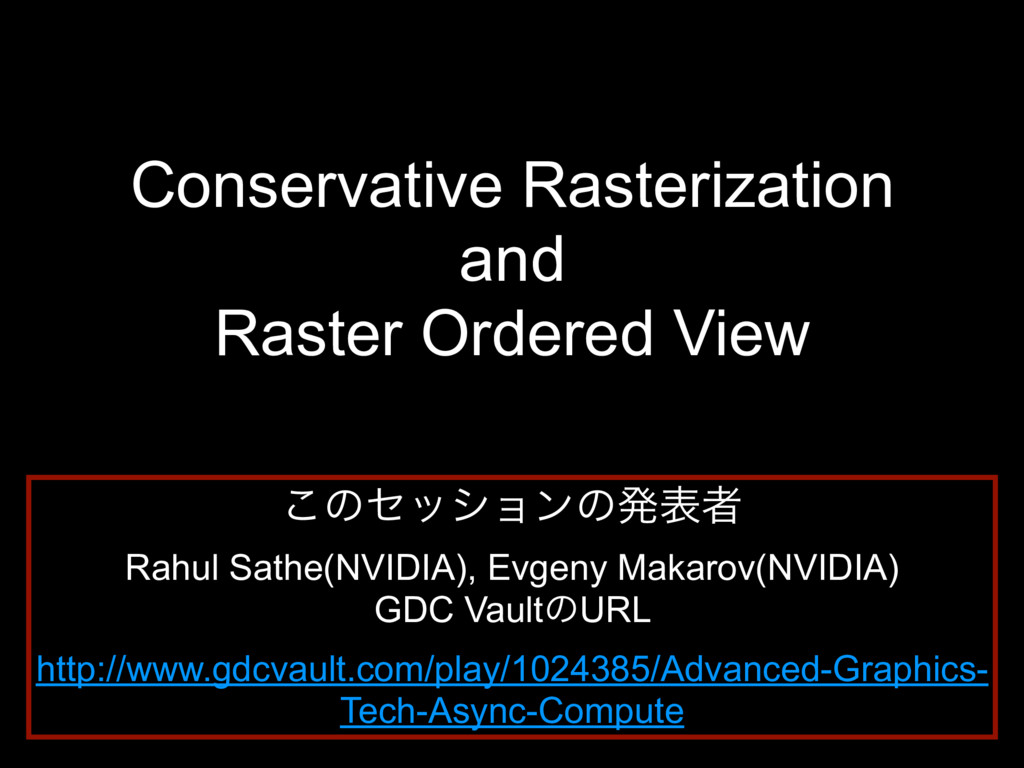 Conservative Rasterization and Raster Ordered V...