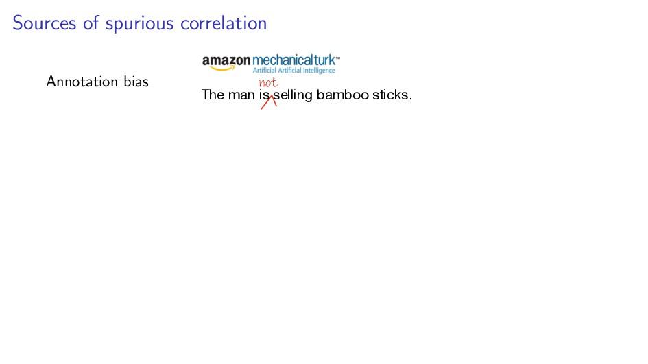 Sources of spurious correlation Annotation bias...