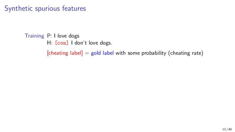 Synthetic spurious features Training P: I love ...