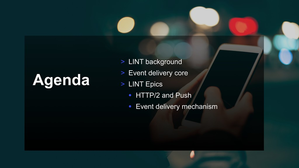 Agenda > LINT background > Event delivery core ...