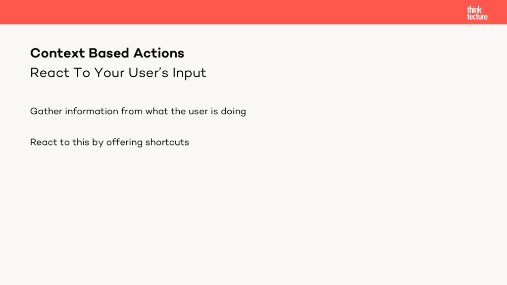 React To Your User's Input Gather information f...