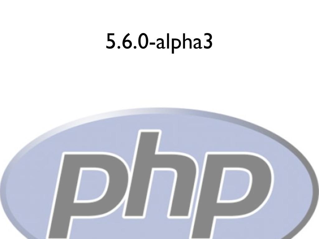 5.6.0-alpha3