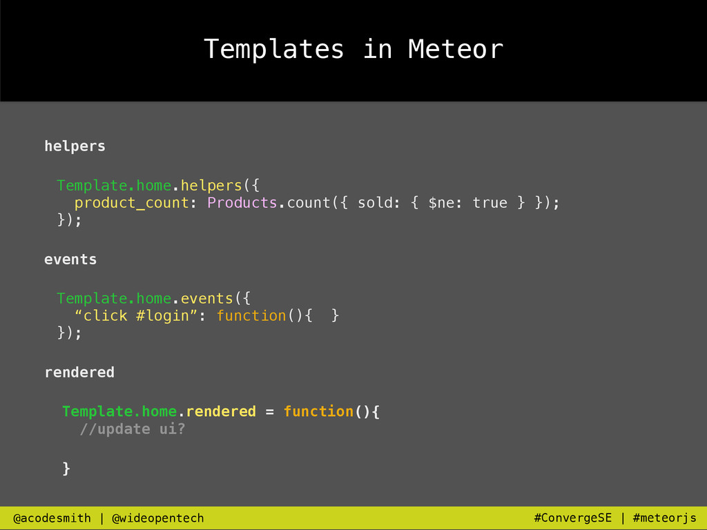 Templates in Meteor helpers Template.home.helpe...