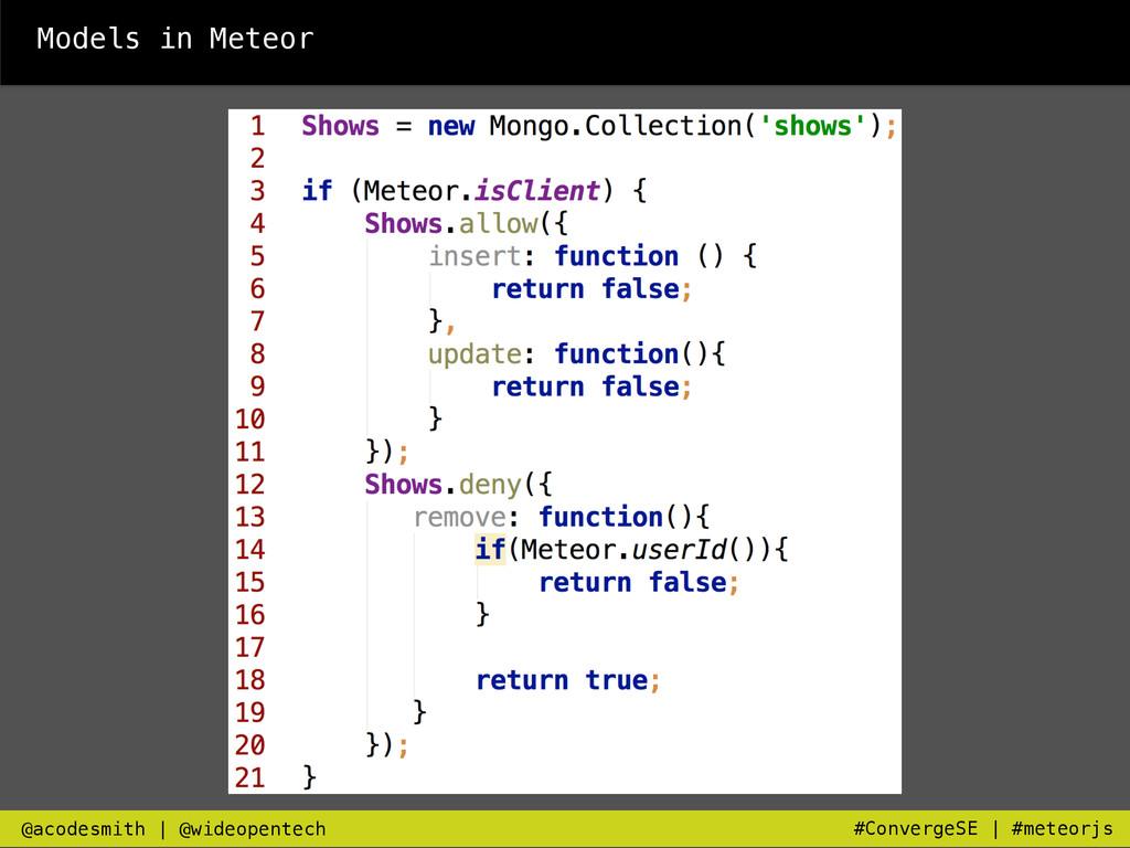 Models in Meteor @acodesmith   @wideopentech #C...