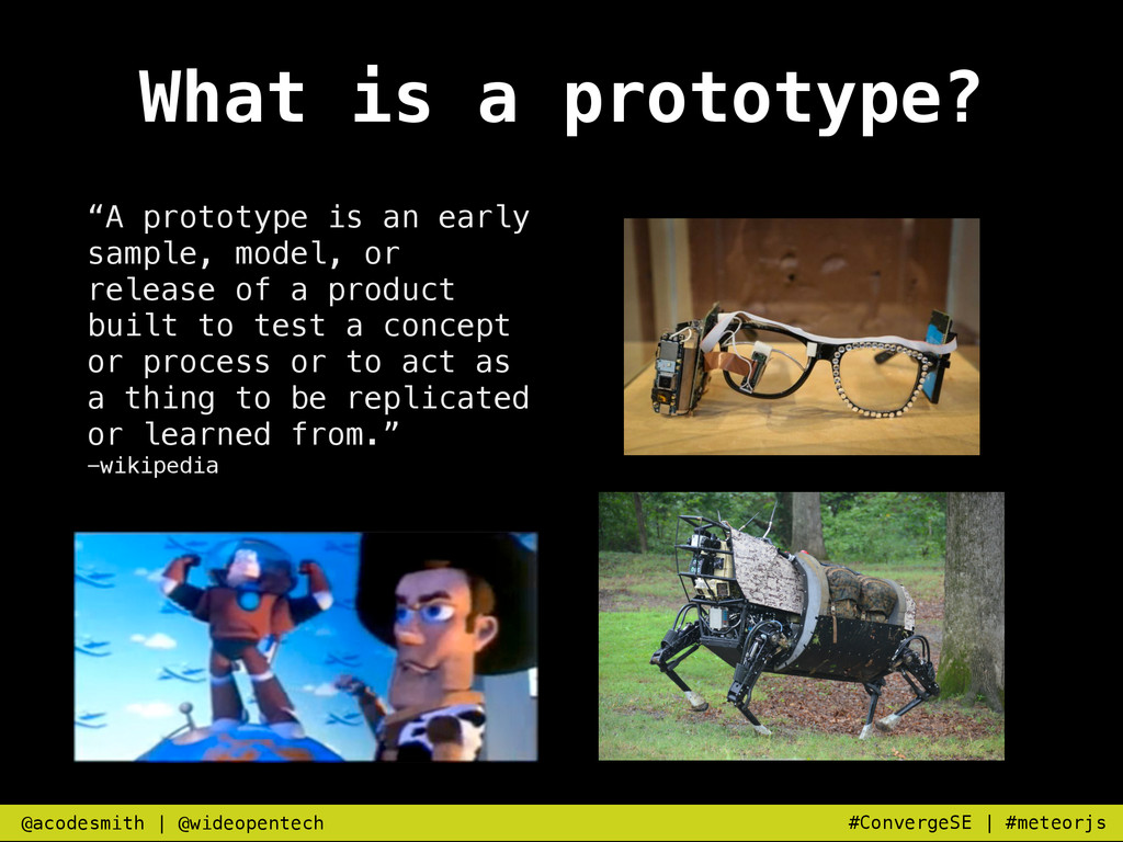 """What is a prototype? """"A prototype is an early s..."""