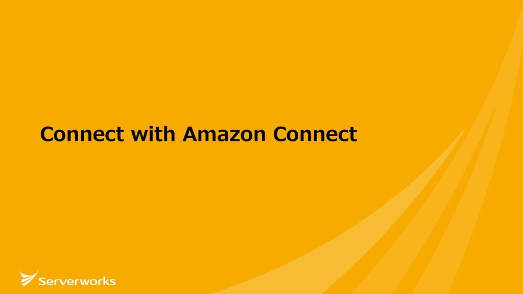 Connect with Amazon Connect