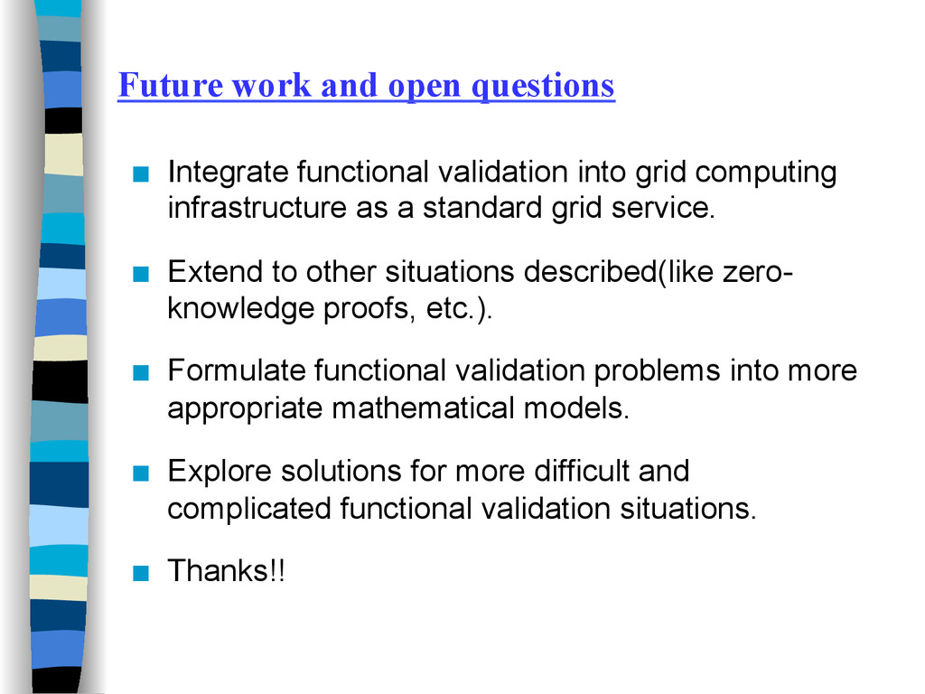 Future work and open questions ■ Integrate fun...