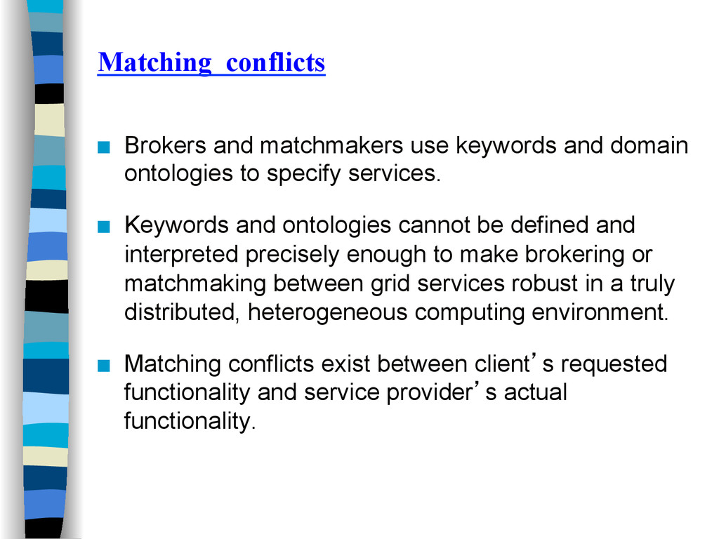 Matching conflicts ■ Brokers and matchmakers u...