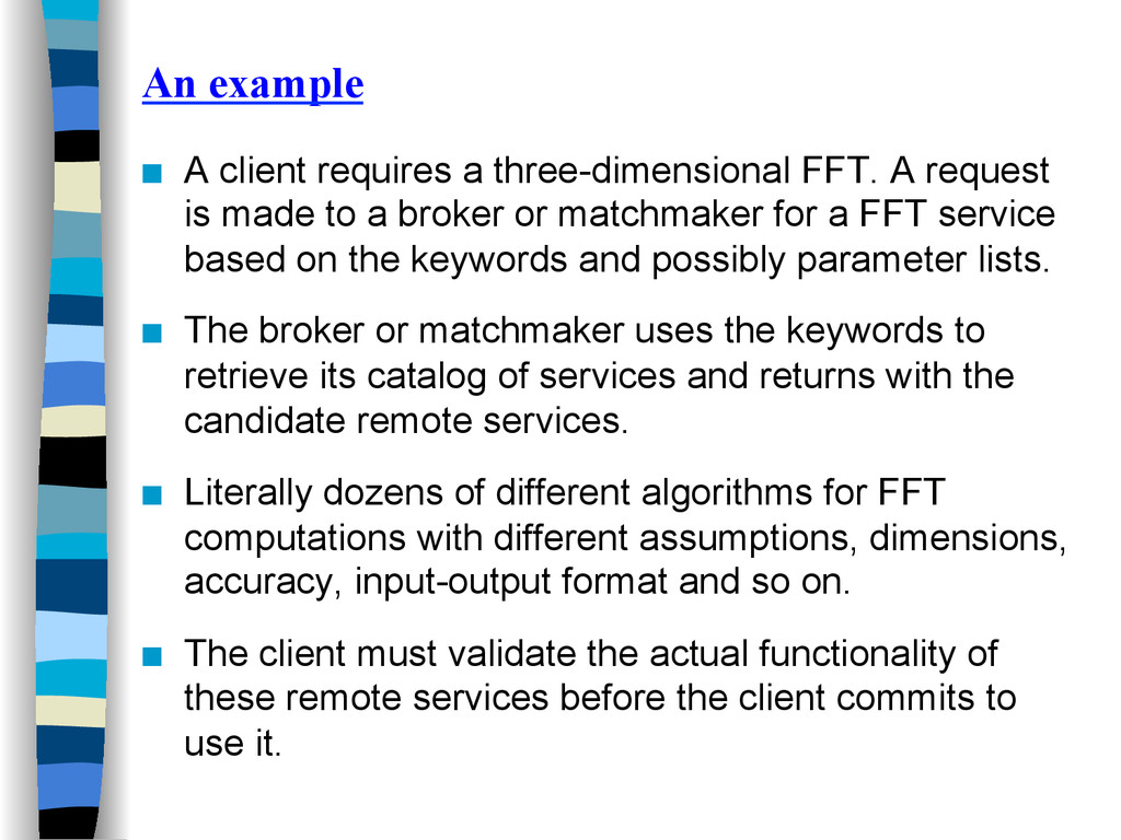 An example ■ A client requires a three-dimensi...