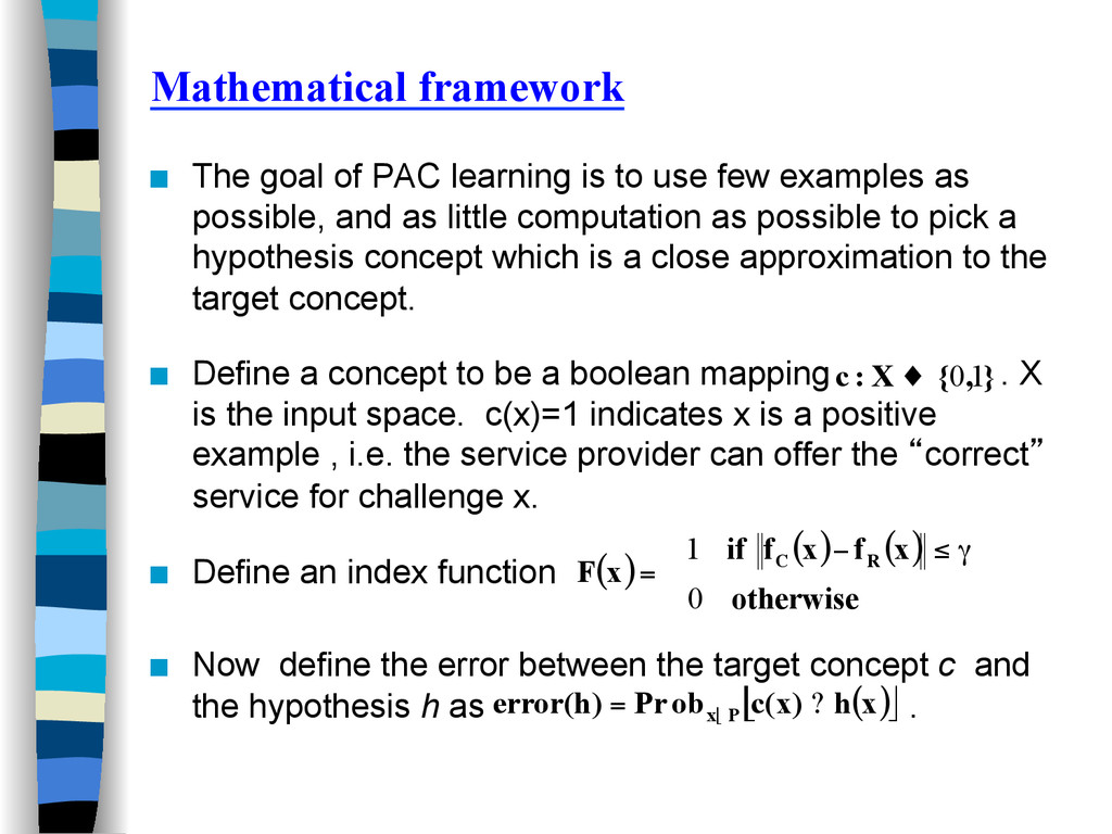Mathematical framework ■ The goal of PAC learn...